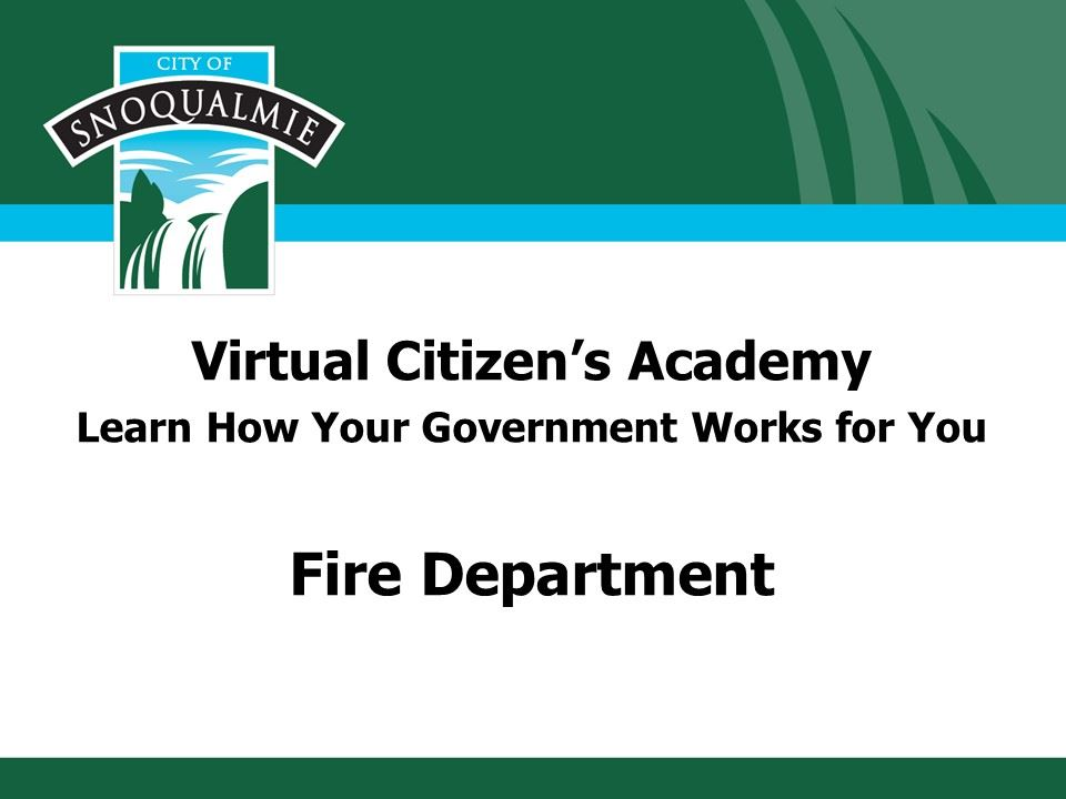This is the first slide in the Citizens Academy presentation of the Fire Dept.