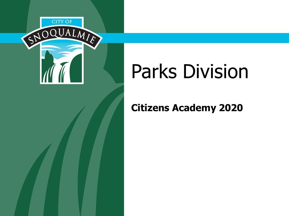 This is the first slide in the Citizens Academy presentation of the Parks Division.