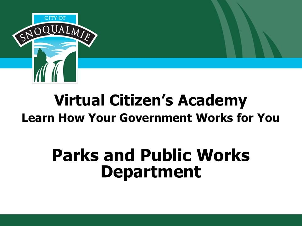This is the first slide in the Citizens Academy presentation of the Public Works Dept.